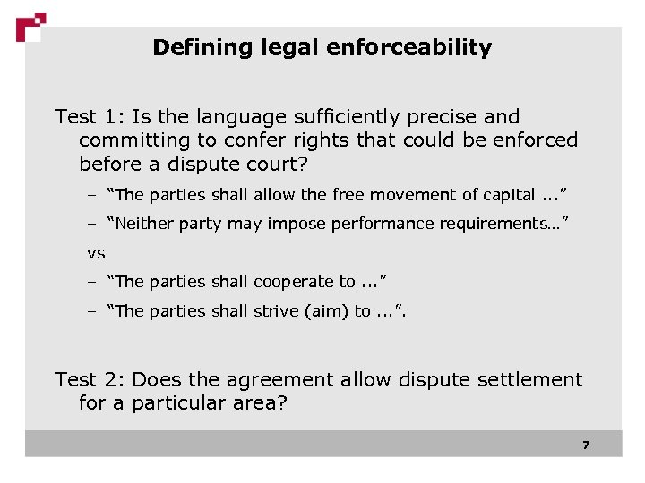 Defining legal enforceability Test 1: Is the language sufficiently precise and committing to confer