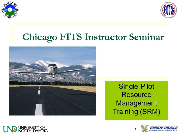 Chicago FITS Instructor Seminar Single-Pilot Resource Management Training (SRM) 1