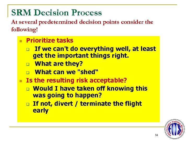 SRM Decision Process At several predetermined decision points consider the following! n n Prioritize