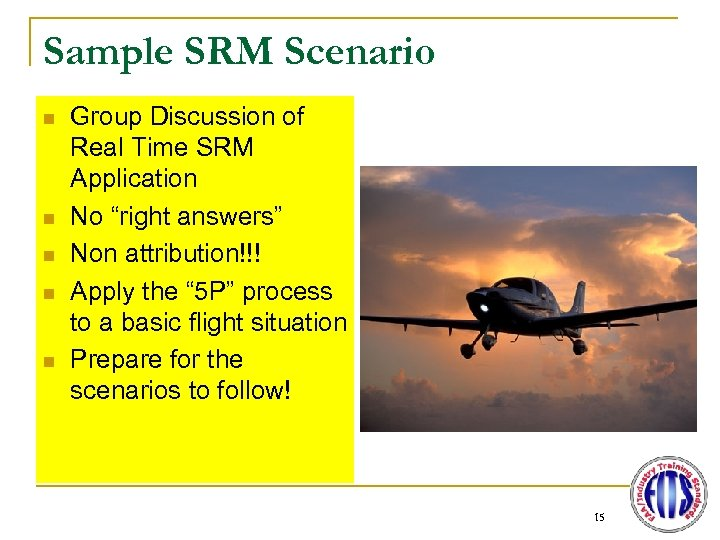 Sample SRM Scenario n n n Group Discussion of Real Time SRM Application No