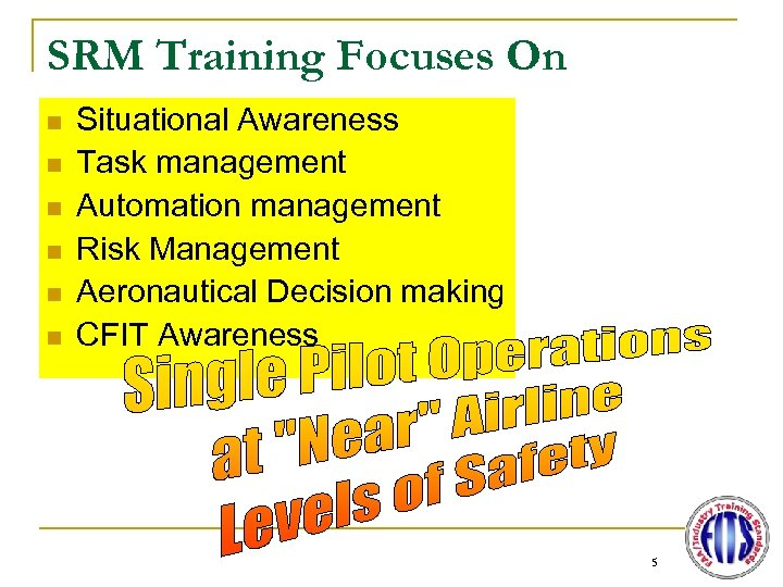 SRM Training Focuses On n n n Situational Awareness Task management Automation management Risk