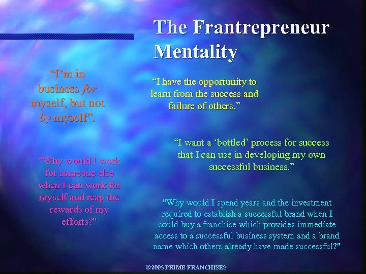"The Frantrepreneur Mentality ""I'm in business for myself, but not by myself"". ""Why would"