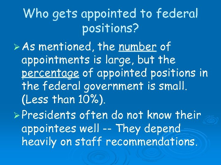 Who gets appointed to federal positions? Ø As mentioned, the number of appointments is