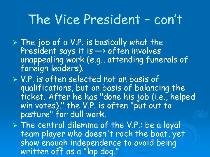 The Vice President – con't The job of a V. P. is basically what