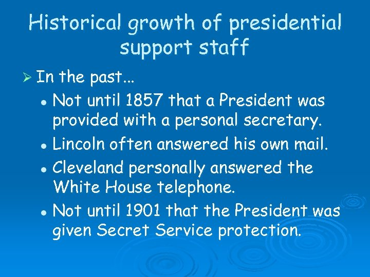 Historical growth of presidential support staff Ø In the past. . . l Not