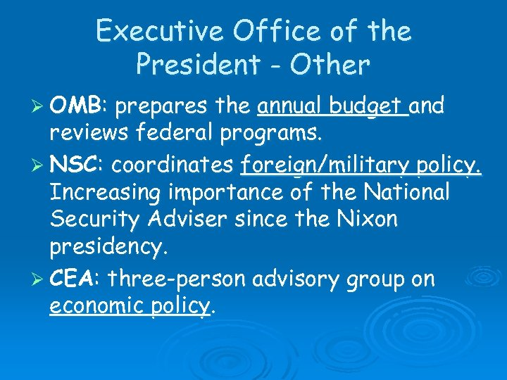Executive Office of the President - Other Ø OMB: prepares the annual budget and