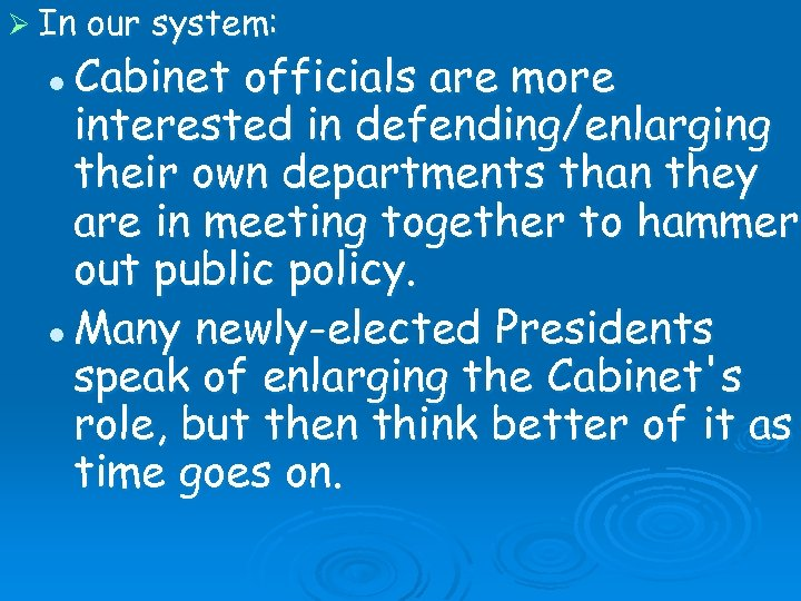 Ø In our system: Cabinet officials are more interested in defending/enlarging their own departments