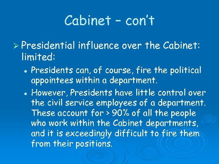 Cabinet – con't Ø Presidential limited: l l influence over the Cabinet: Presidents can,