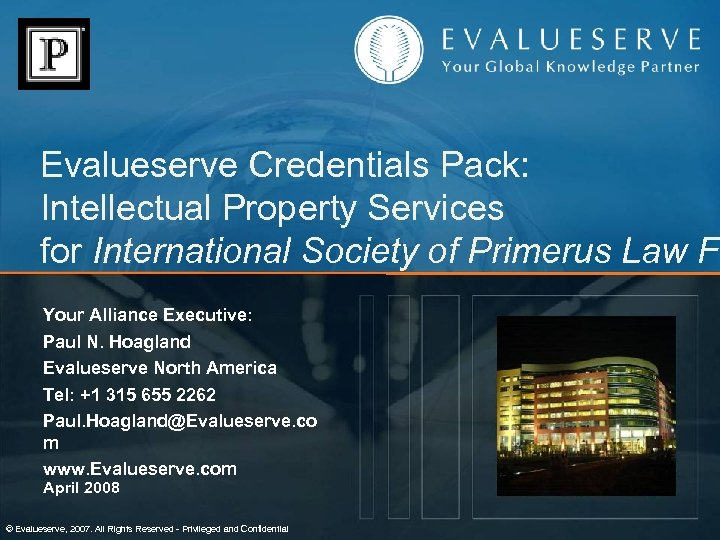 Evalueserve Credentials Pack: Intellectual Property Services for International Society of Primerus Law Fi Your