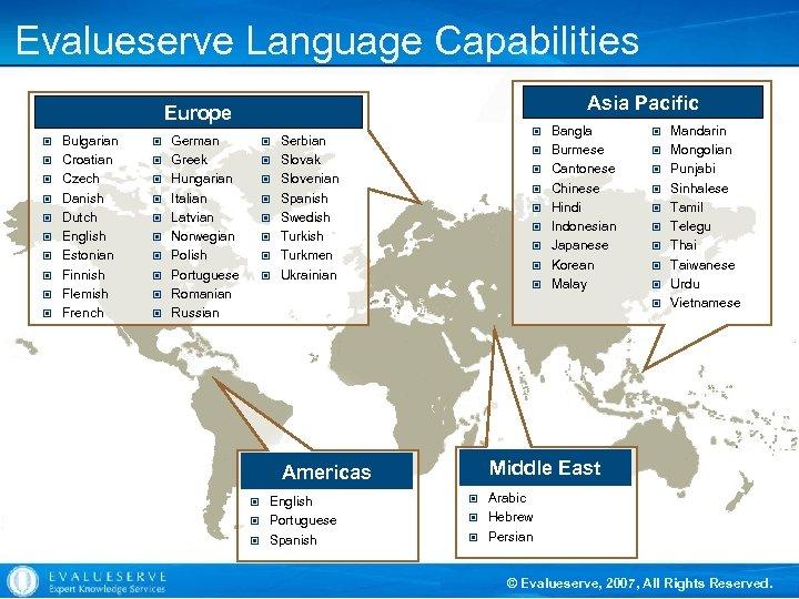 Evalueserve Language Capabilities Asia Pacific Europe © Bulgarian © German © Croatian © Greek