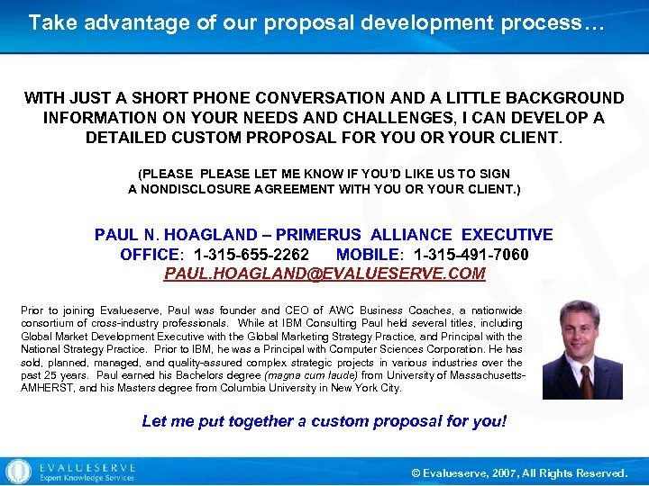 Take advantage of our proposal development process… WITH JUST A SHORT PHONE CONVERSATION AND