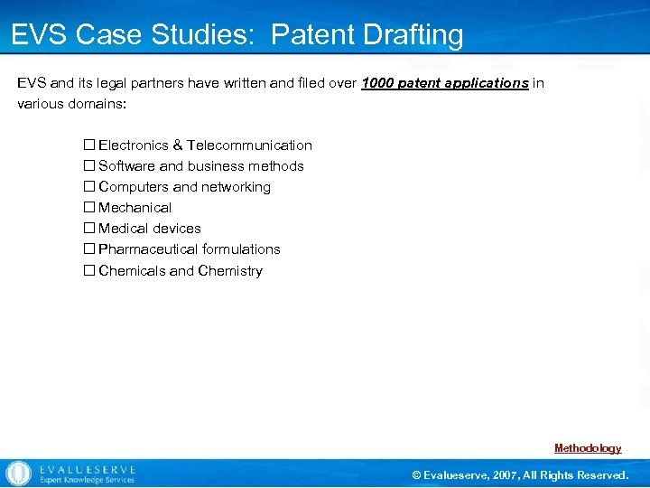 EVS Case Studies: Patent Drafting EVS and its legal partners have written and filed