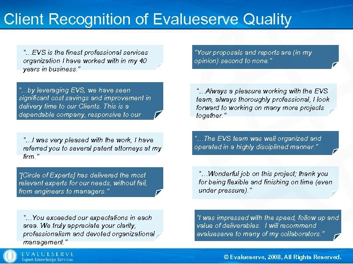 """Client Recognition of Evalueserve Quality """"…EVS is the finest professional services organization I have"""