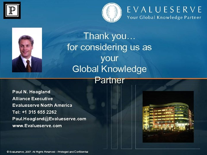 Thank you… for considering us as your Global Knowledge Partner Paul N. Hoagland Alliance