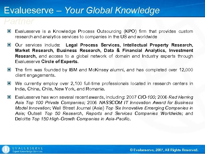 Evalueserve – Your Global Knowledge Partner © Evalueserve is a Knowledge Process Outsourcing (KPO)