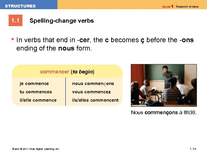 1. 1 Spelling-change verbs • In verbs that end in -cer, the c becomes