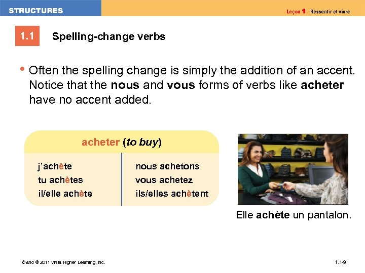 1. 1 Spelling-change verbs • Often the spelling change is simply the addition of