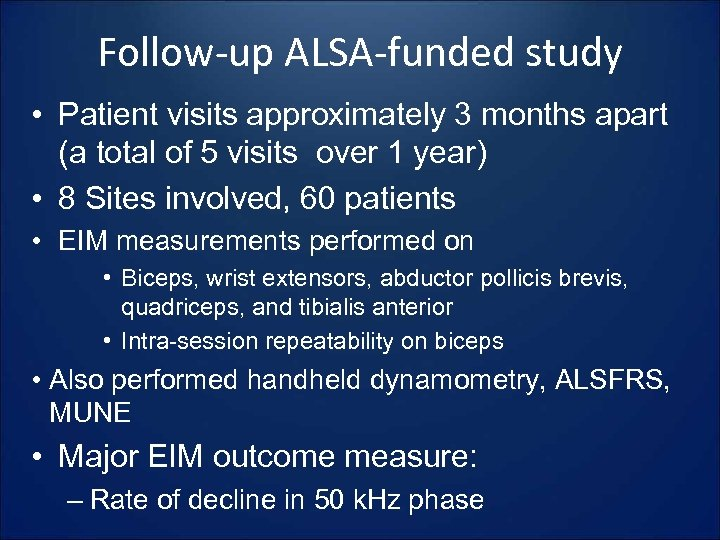 Follow-up ALSA-funded study • Patient visits approximately 3 months apart (a total of 5
