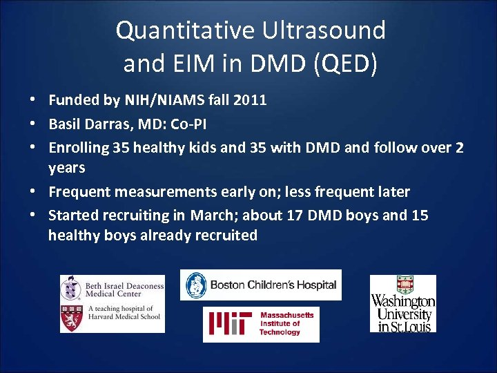 Quantitative Ultrasound and EIM in DMD (QED) • Funded by NIH/NIAMS fall 2011 •
