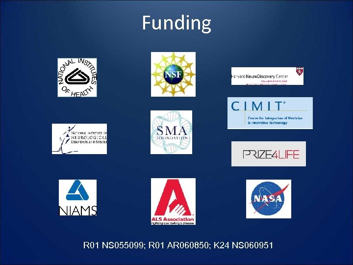 Funding R 01 NS 055099; R 01 AR 060850; K 24 NS 060951