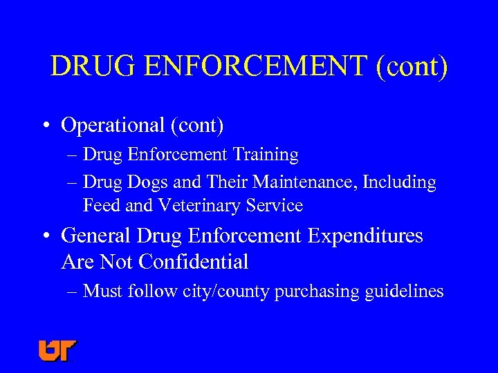 DRUG ENFORCEMENT (cont) • Operational (cont) – Drug Enforcement Training – Drug Dogs and