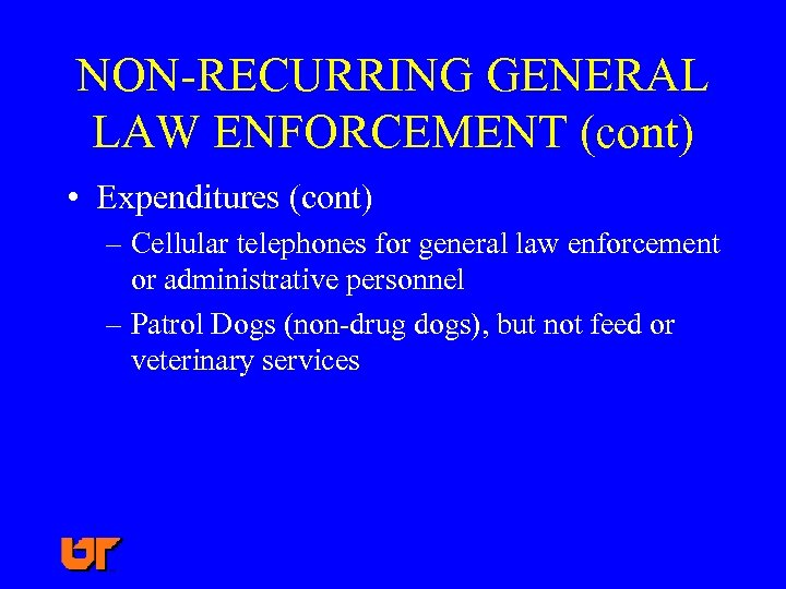 NON-RECURRING GENERAL LAW ENFORCEMENT (cont) • Expenditures (cont) – Cellular telephones for general law