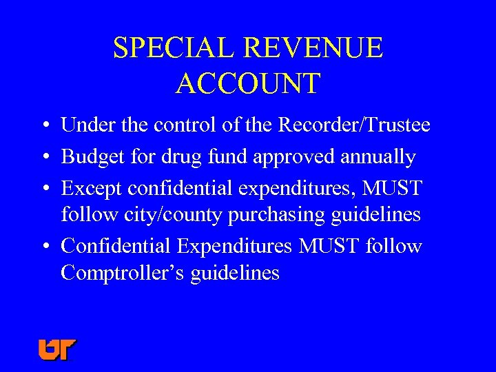 SPECIAL REVENUE ACCOUNT • Under the control of the Recorder/Trustee • Budget for drug