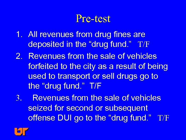"Pre-test 1. All revenues from drug fines are deposited in the ""drug fund. """