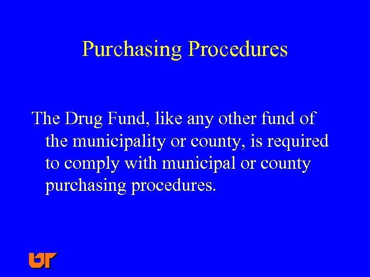 Purchasing Procedures The Drug Fund, like any other fund of the municipality or county,