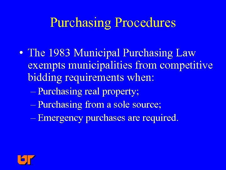 Purchasing Procedures • The 1983 Municipal Purchasing Law exempts municipalities from competitive bidding requirements