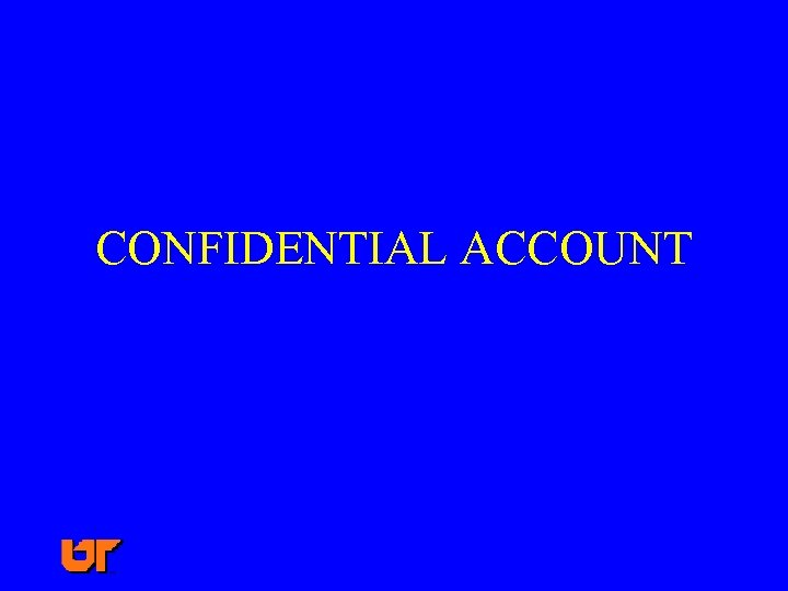 CONFIDENTIAL ACCOUNT
