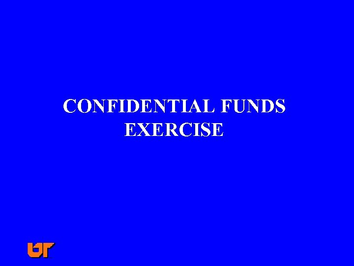 CONFIDENTIAL FUNDS EXERCISE
