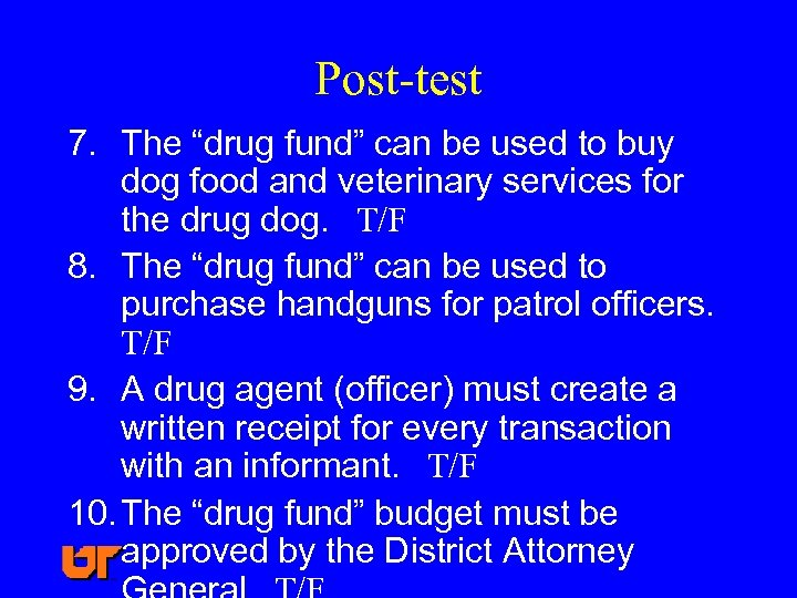 "Post-test 7. The ""drug fund"" can be used to buy dog food and veterinary"