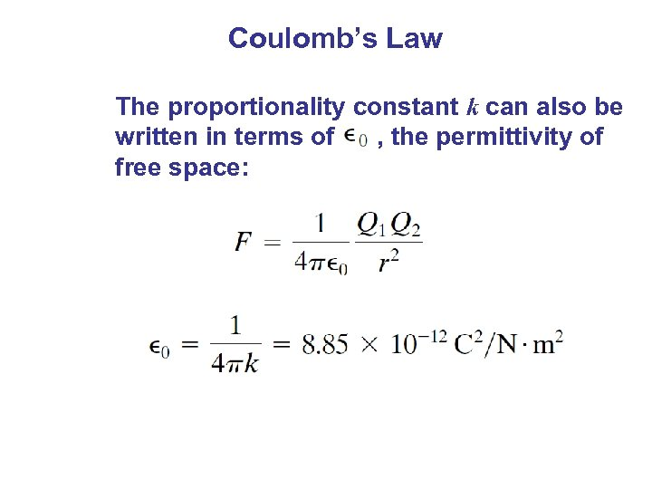 Coulomb's Law The proportionality constant k can also be written in terms of