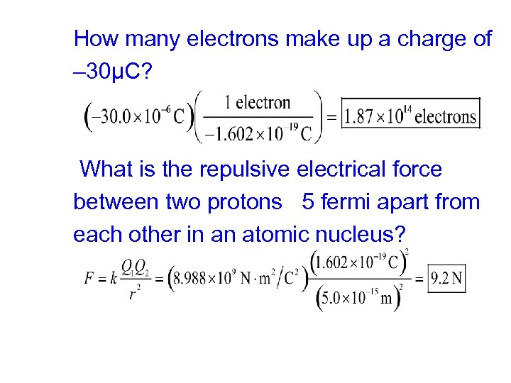 How many electrons make up a charge of – 30μC? What is the repulsive