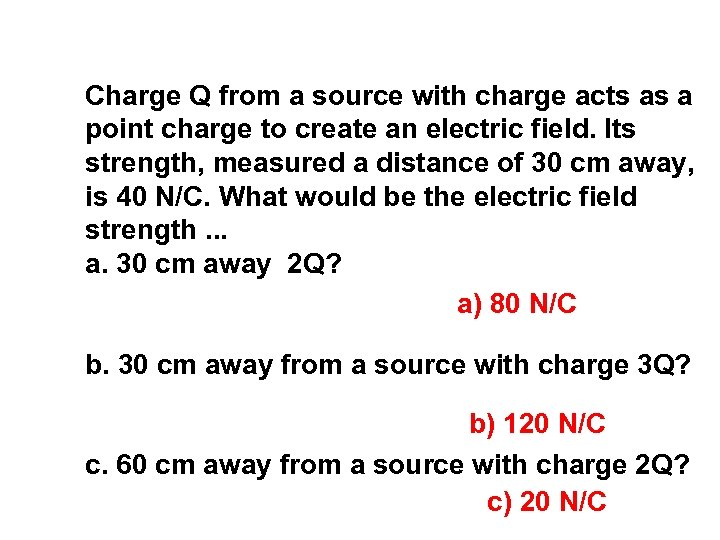 Charge Q from a source with charge acts as a point charge to create