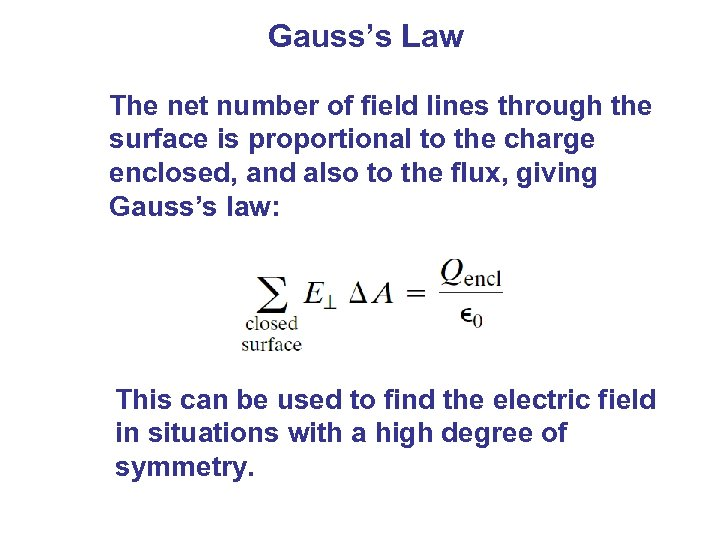 Gauss's Law The net number of field lines through the surface is proportional to