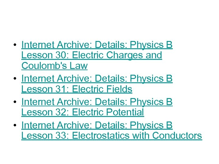 • Internet Archive: Details: Physics B Lesson 30: Electric Charges and Coulomb's Law