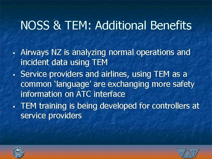 NOSS & TEM: Additional Benefits § § § Airways NZ is analyzing normal operations