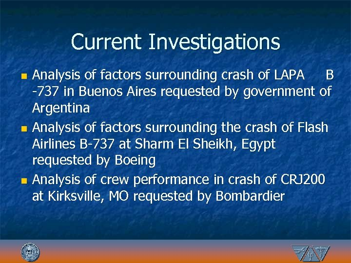 Current Investigations Analysis of factors surrounding crash of LAPA B -737 in Buenos Aires