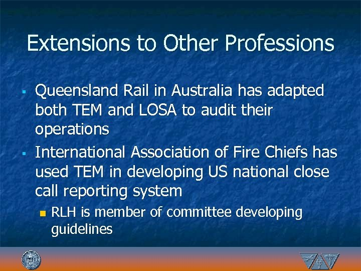 Extensions to Other Professions § § Queensland Rail in Australia has adapted both TEM