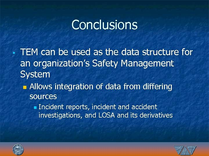 Conclusions § TEM can be used as the data structure for an organization's Safety