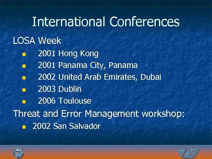 International Conferences LOSA Week n n n 2001 Hong Kong 2001 Panama City, Panama