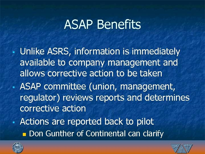 ASAP Benefits § § § Unlike ASRS, information is immediately available to company management