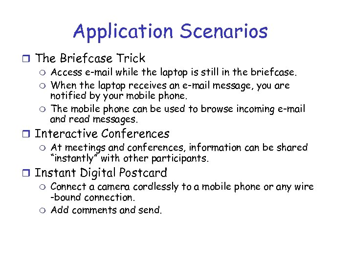 Application Scenarios r The Briefcase Trick m Access e-mail while the laptop is still