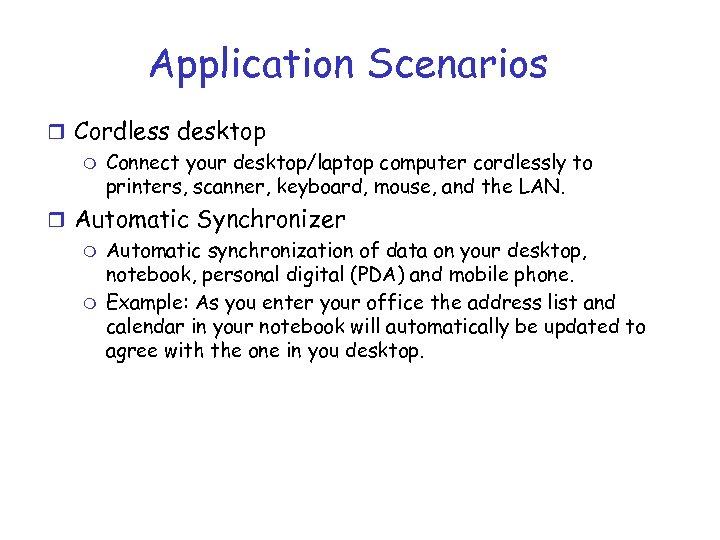 Application Scenarios r Cordless desktop m Connect your desktop/laptop computer cordlessly to printers, scanner,