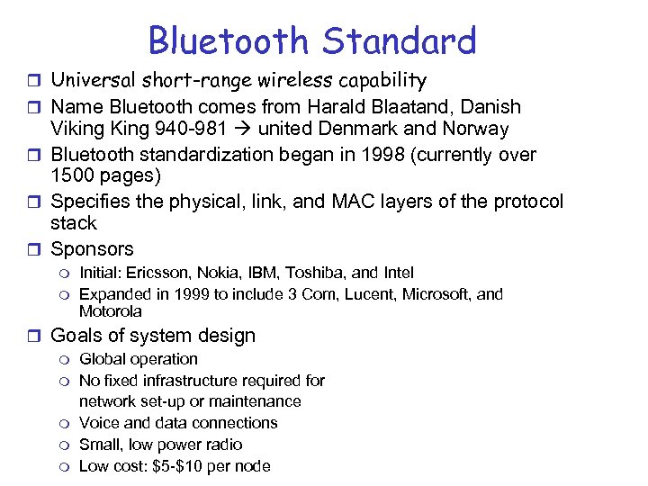 Bluetooth Standard r Universal short-range wireless capability r Name Bluetooth comes from Harald Blaatand,
