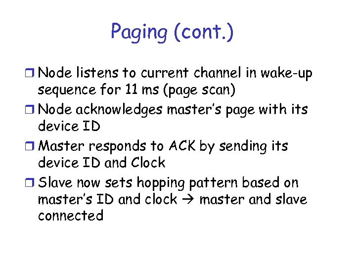 Paging (cont. ) r Node listens to current channel in wake-up sequence for 11