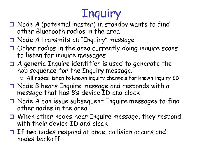 Inquiry r Node A (potential master) in standby wants to find other Bluetooth radios