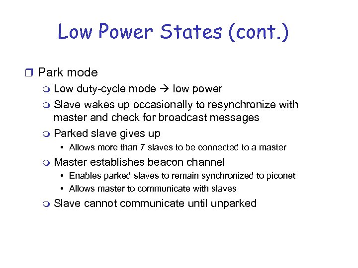 Low Power States (cont. ) r Park mode m Low duty-cycle mode low power